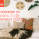 tendencias en decoracion 2020